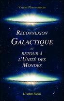 Couverture du livre « Reconnexion galactique et retour à l'unité des mondes » de Valerie Furstenberger aux éditions Arbre Fleuri