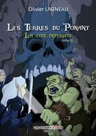 Couverture du livre « Les terres du Ponant t.2 ; la cité interdite » de Olivier Lagneau aux éditions Atria