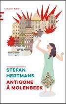 Couverture du livre « Antigone à Molenbeek » de Stefan Hertmans aux éditions Castor Astral