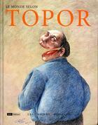 Couverture du livre « Le monde selon Topor » de Roland Topor aux éditions Cahiers Dessines