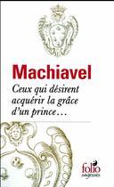 Couverture du livre « Ceux qui désirent acquérir la grâce d'un prince... » de Nicolas Machiavel aux éditions Gallimard