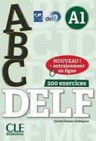 Couverture du livre « ABC DELF ; FLE ; A1 ; 200 exercices (édition 2018) » de David Clement-Rodriguez aux éditions Cle International