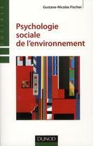Couverture du livre « Psychologie sociale de l'environnement » de Gustave-Nicolas Fischer aux éditions Dunod