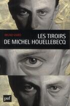 Couverture du livre « Dans les tiroirs de Michel Houellebecq » de Bruno Viard aux éditions Puf