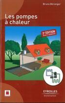 Couverture du livre « Les pompes à chaleur (2e édition) » de Bruno Beranger aux éditions Eyrolles