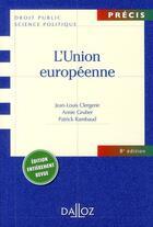 Couverture du livre « L'Union européenne (8e édition) » de Patrick Rambaud et Jean-Louis Clergerie et Annie Gruber aux éditions Dalloz