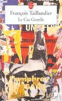 Couverture du livre « Le Cas Gentile » de Taillandier-F aux éditions Lgf