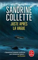 Couverture du livre « Juste après la vague » de Sandrine Collette aux éditions Lgf