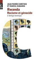 Couverture du livre « Rwanda. racisme et génocide » de Jean-Pierre Chretien et Marcel Kabanda aux éditions Belin