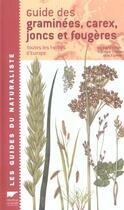 Couverture du livre « Guide Des Graminees, Carex, Joncs Et Fougeres » de Fitter/Fitter/Farrer aux éditions Delachaux & Niestle