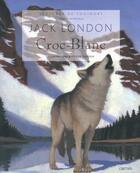 Couverture du livre « Croc-Blanc » de Jack London aux éditions Grund