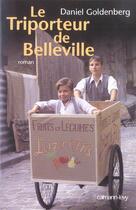 Couverture du livre « Le triporteur de belleville (ed. film) » de Daniel Goldenberg aux éditions Calmann-levy