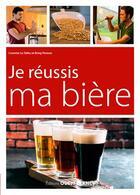 Couverture du livre « Je réussis ma biere » de Brieg Presse et Corentin Le Tallec aux éditions Ouest France