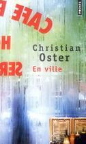 Couverture du livre « En ville » de Christian Oster aux éditions Points