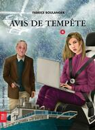 Couverture du livre « Avis De Tempete » de Fabrice Boulanger aux éditions Quebec Amerique