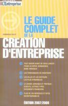Couverture du livre « Le guide complet de la création d'entreprise (édition 2006/2007) » de Dominique Pialot aux éditions L'express