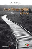 Couverture du livre « Autobiographie Revee » de Daniel Simon aux éditions Couleur Livres