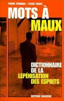 Couverture du livre « Mots à maux ; dictionnaire de la lepénisation des esprits » de Sylvie Tissot/Pierre aux éditions Dagorno