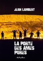Couverture du livre « La porte des âmes pures » de Jean Lambert aux éditions Au Pays Reve