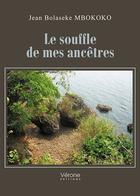 Couverture du livre « Le souffle de mes ancêtres » de Jean Bolaseke Mbokoko aux éditions Verone