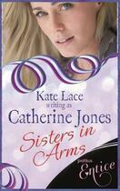 Couverture du livre « Sisters In Arms » de Jones Catherine aux éditions Little Brown Book Group Digital