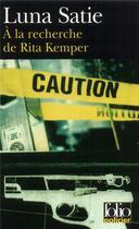 Couverture du livre « A la recherche de rita kemper » de Luna Satie aux éditions Gallimard