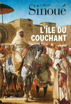 Couverture du livre « L'île du couchant » de Gilbert Sinoue aux éditions Gallimard