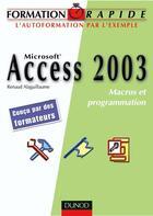 Couverture du livre « Access 2003 - Macros Et Programmation Vba » de Alaguillaume aux éditions Dunod