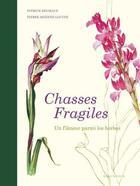 Couverture du livre « Chasses fragiles » de Pierre Moenne-Loccoz et Patrick Reumaux aux éditions Klincksieck