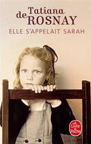 Couverture du livre « Elle s'appelait Sarah » de Tatiana De Rosnay aux éditions Lgf