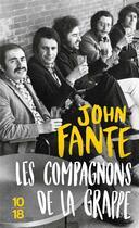 Couverture du livre « Les compagnons de la grappe » de John Fante aux éditions 10/18