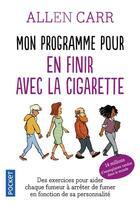 Couverture du livre « Mon programme pour en finir avec la cigarette » de Allen Carr aux éditions Pocket