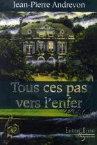 Couverture du livre « Tous ces pas vers l'enfer » de Jean-Pierre Andrevon aux éditions Glyphe