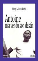 Couverture du livre « Antoine m'a vendu son destin » de  aux éditions Acoria