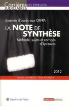 Couverture du livre « La note de synthèse ; méthode, sujets et corrigés d'épreuves » de Elise Wolton et Nicolas Guerrero aux éditions Lextenso