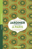 Couverture du livre « Jardiner autrement à Paris (édition 2018) » de Emmanuelle Vibert aux éditions Parigramme