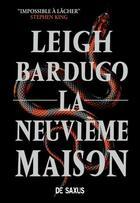 Couverture du livre « La neuvième maison » de Leigh Bardugo aux éditions De Saxus