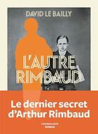 Couverture du livre « L'autre Rimbaud » de David Le Bailly aux éditions L'iconoclaste