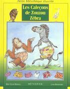 Couverture du livre « Les Calecons De Zouzou Zebra » de Lynn Munsinger et Mary Elise Monsell aux éditions Epigones