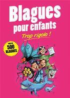 Couverture du livre « Blagues pour enfants ; trop rigolo ! » de Collectif aux éditions Editions Esi