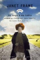 Couverture du livre « Ma terre, mon île ; un ange a ma table t.1 » de Janet Frame aux éditions Joelle Losfeld