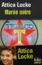Couverture du livre « Marée noire » de Attica Locke aux éditions Gallimard
