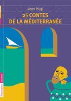 Couverture du livre « 25 contes de la Méditerranée » de Jean Muzi aux éditions Pere Castor