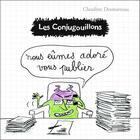 Couverture du livre « Les Conjugouillons T.10 ; nous eûmes adoré vous publier » de Claudine Desmarteau aux éditions Flammarion