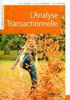 Couverture du livre « L'analyse transactionnelle » de Vincent Lenhardt et Alain Cardon et Pierre Nicolas aux éditions Eyrolles