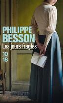 Couverture du livre « Les jours fragiles » de Philippe Besson aux éditions 10/18