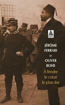 Couverture du livre « À fendre le coeur le plus dur » de Jerome Ferrari et Olivier Rohe aux éditions Actes Sud