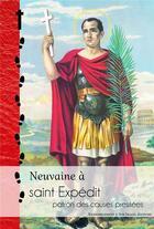 Couverture du livre « Neuvaine à Saint Expédit, patron des causes pressées » de Jean-Marie David aux éditions R.a. Image