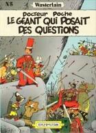 Couverture du livre « Docteur Poche T.5 ; le géant qui posait des questions » de Marc Wasterlain aux éditions Dupuis