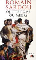 Couverture du livre « Quitte Rome ou meurs » de Romain Sardou aux éditions Xo